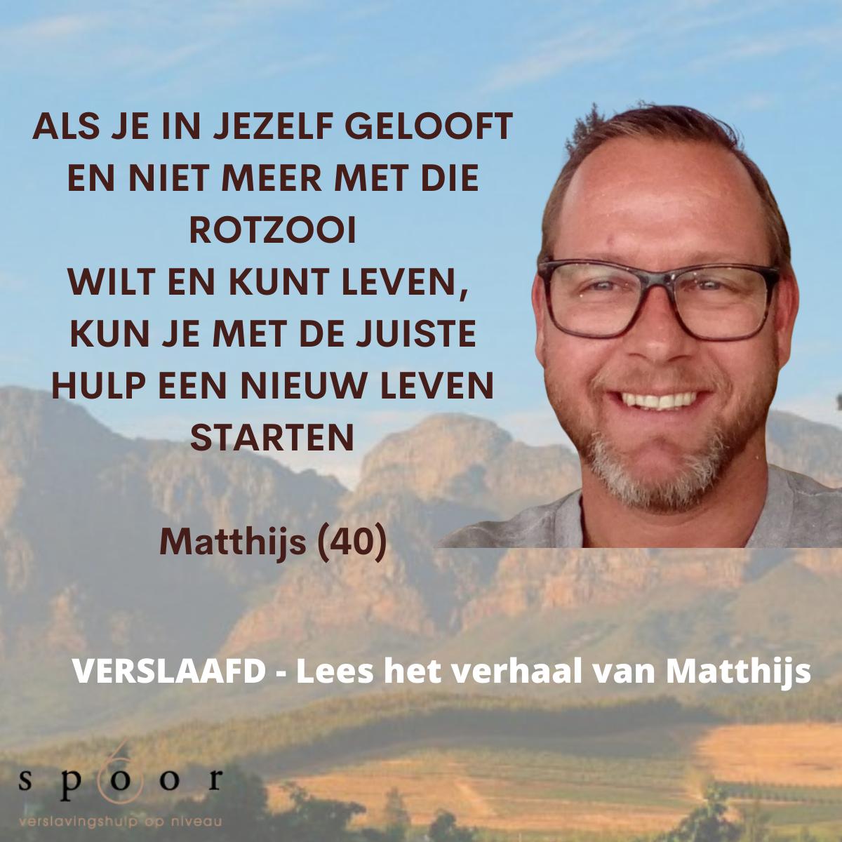 Verslaafd Matthijs (40) Spoor6